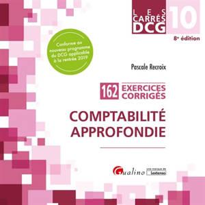 Comptabilité approfondie : 162 exercices corrigés : DCG 10, 2019-2020