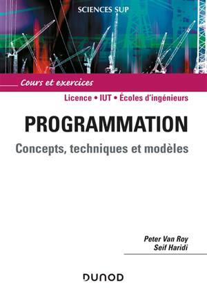 Programmation : concepts, techniques et modèles : cours et exercices