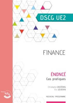 Finance, DSCG UE2 : énoncé, cas pratiques : nouveau programme