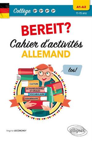 Bereit ? : cahier d'activités allemand : collège 6e, 5e, 4e, 3e, A1-A2, 11-15 ans