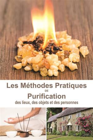 Les méthodes pratiques de purification des lieux, des objets et des personnes