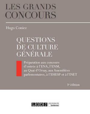 Questions de culture générale : préparation aux concours d'entrée à l'ENA, l'ENM, au Quai d'Orsay, aux Assemblées parlementaires, à l'EHESP et à l'INET