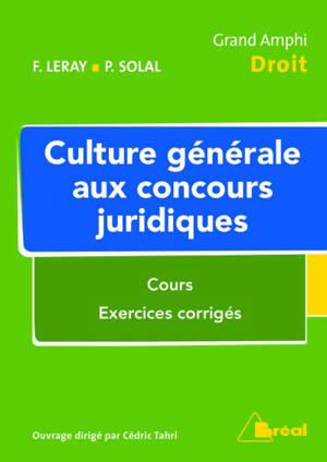 Culture générale aux concours juridiques : cours, exercices corrigés