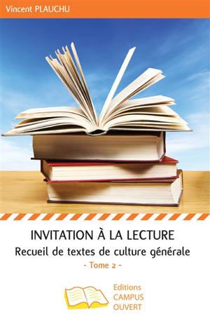 Invitation à la lecture : recueil de textes de culture générale. Volume 2
