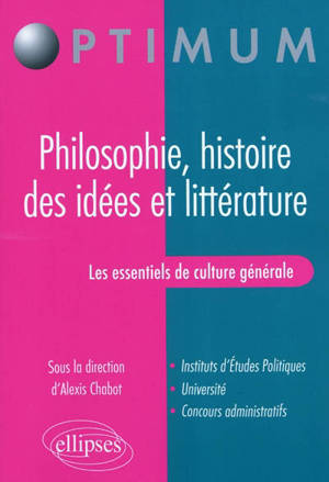 Les essentiels de culture générale : philosophie, histoire des idées et littérature