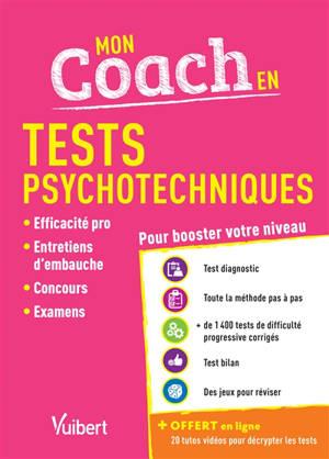 Mon coach en tests psychotechniques : efficacité pro, entretiens d'embauche, concours, examens