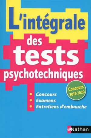 L'intégrale des tests psychotechniques : concours, examens, entretiens d'embauche : concours 2019-2020
