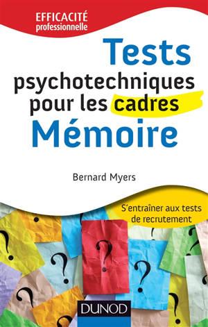 Tests psychotechniques pour les cadres : s'entraîner aux tests de recrutement, Mémoire