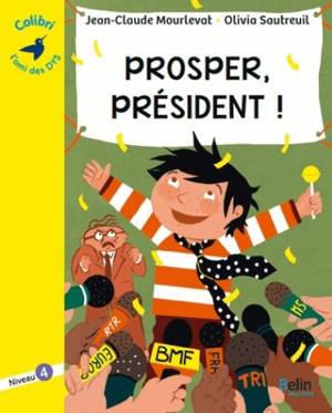 Prosper, président !