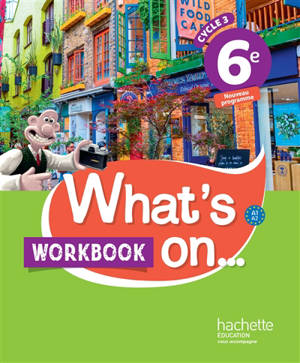 What's on... 6e, cycle 3 : A1-A2 : workbook
