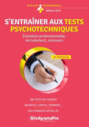 S'entraîner aux tests psychotechniques : évolution professionnelle, recrutement, concours