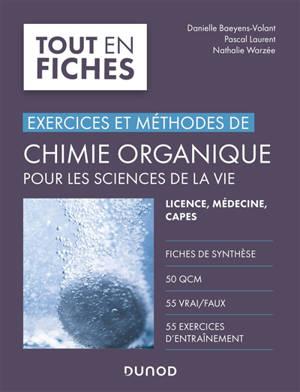 Chimie organique pour les sciences de la vie : exercices et méthodes : licence, médecine, Capes
