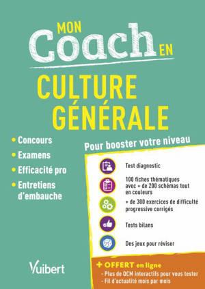 Mon coach en culture générale : pour booster votre niveau : concours, examens, efficacité pro, entretiens d'embauche
