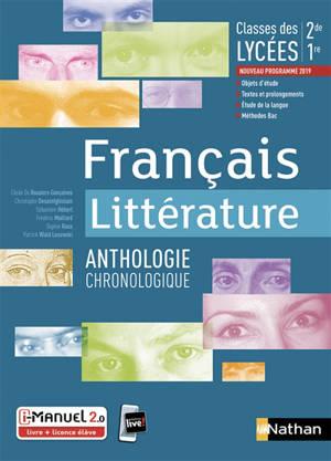 Francais Litterature Anthologie Chronologique Classes Des Lycees 2de 1re Nouveau Programme 2019 I Manuel 2 0 Livre Licence Eleve