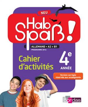 Hab Spass ! Neu, allemand A2-B1 : cahier d'activités : 4e année, programme 2016
