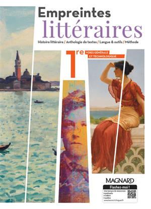 Empreintes littéraires, 1re voies générales et technologiques : histoire littéraire, anthologie de textes, langue & outils, méthode