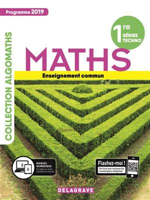 Maths 1re série techno, enseignement commun : programme 2019