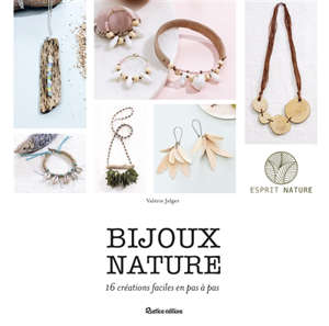 Bijoux Nature 16 Créations Faciles En Pas à Pas
