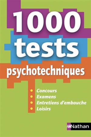 1.000 tests psychotechniques : concours, examens, entretiens d'embauche, loisirs