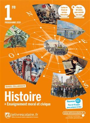 Histoire + enseignement moral et civique 1re : programme 2019