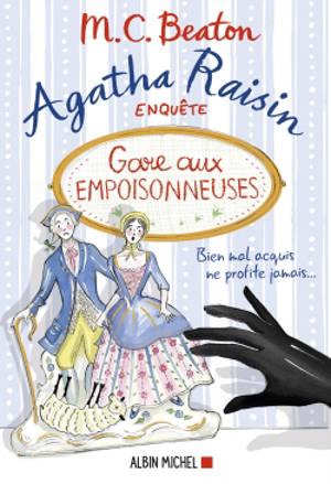 Agatha Raisin enquête. Volume 24, Gare aux empoisonneuses