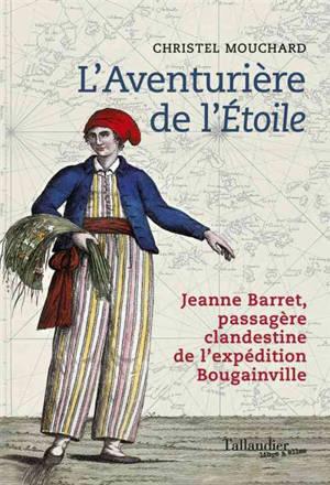 L'aventurière de l'Etoile : Jeanne Barret, passagère clandestine de l'expédition de Bougainville