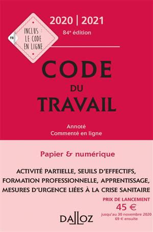 Code du travail : annoté, commenté en ligne : 2020-2021