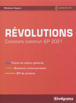 Révolutions : concours commun IEP 2021 : questions contemporaines
