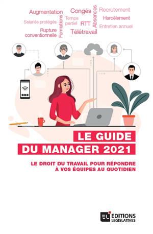 Le guide du manager 2021 : le droit du travail pour répondre à vos équipes au quotidien