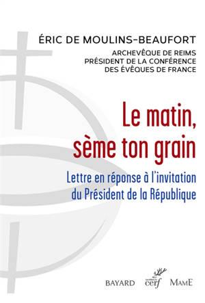 Le matin, sème ton grain : lettre en réponse à l'invitation du président de la République