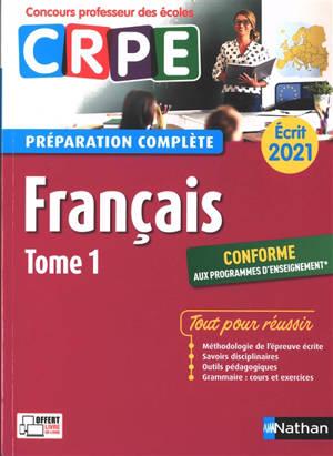Français : CRPE, préparation complète : écrit 2021. Volume 1