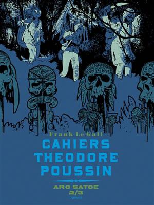 Cahiers Théodore Poussin, Aro Satoe. Volume 2