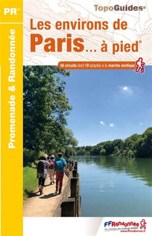 Les environs de Paris... à pied : 56 promenades & randonnées