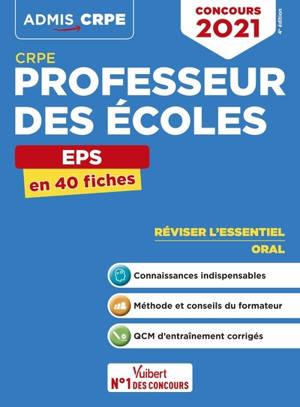 Professeur des écoles : EPS en 40 fiches : CRPE, concours 2021