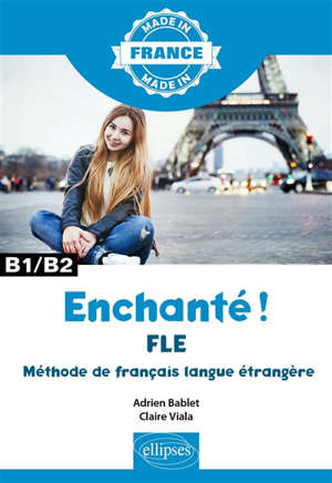 Enchanté ! : FLE,  méthode de français langue étrangère : B1-B2