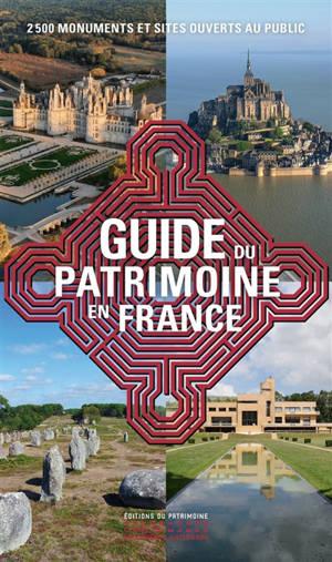 Guide du patrimoine en France : 2.500 monuments et sites ouverts au public