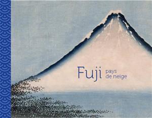 Fuji, pays de neige : exposition, Paris, Musée Guimet, du 15 juillet au 12 octobre 2020
