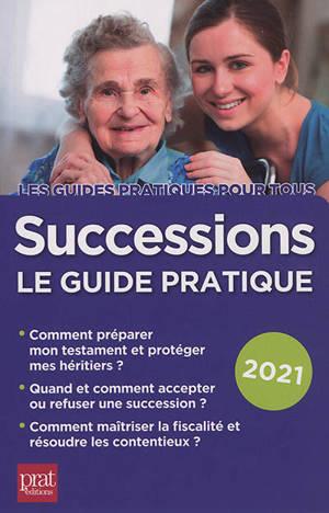 Successions : le guide pratique 2021