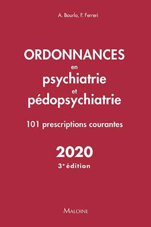 Ordonnances en psychiatrie et pédopsychiatrie : 101 prescriptions courantes : 2020