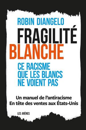 Fragilité blanche : ce racisme que les Blancs ne voient pas