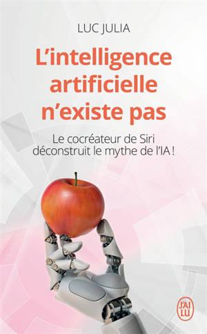 L'intelligence artificielle n'existe pas : le cocréateur de Siri déconstruit le mythe de l'IA !