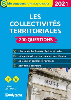 Les collectivités territoriales : 200 questions, cat. A, cat. B : 2021
