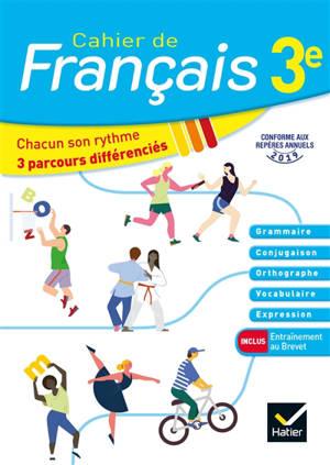 Cahier de français 3e : chacun son rythme, 3 parcours différenciés
