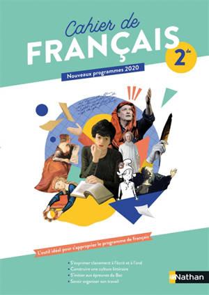 Cahier de français 2de : nouveaux programmes 2020