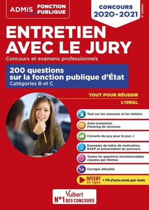 Entretien avec le jury : concours et examens professionnels : 200 questions sur la fonction publique d'Etat, catégories B et C, concours 2020-2021