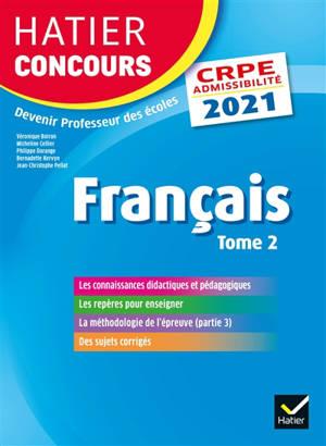 Français : CRPE admissibilité : 2021. Volume 2
