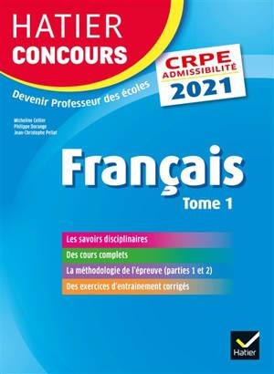 Français : CRPE admissibilité : 2021. Volume 1