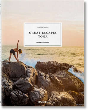 Great escapes yoga : the retreat book