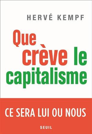 Que crève le capitalisme : ce sera lui ou nous