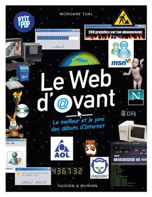 P'tit pop. Volume 2, Le web d'avant : le meilleur et le pire des débuts d'Internet